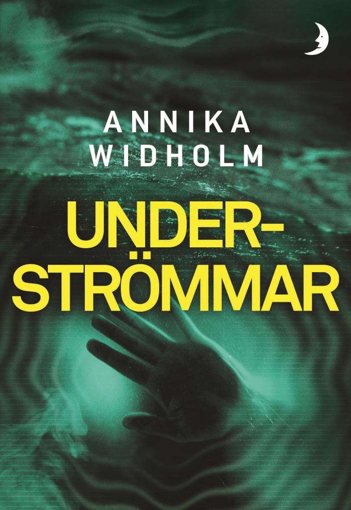 Underströmmar grönt bokomslag deckare psykologisk thriller Annika Widholm Bonnier Månpocket
